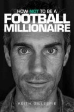Keith Gillespie: How Not to be a Football Millionaire