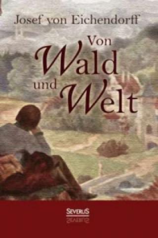 Von Wald und Welt: Gedichte und Erzählungen