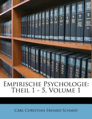 Empirische Psychologie: Theil 1 - 5, Volume 1