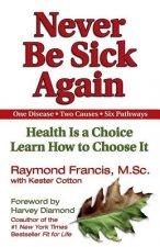 Never Be Sick Again