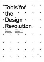 Tools for the Design Revolution. Design Knowledge for the Future.