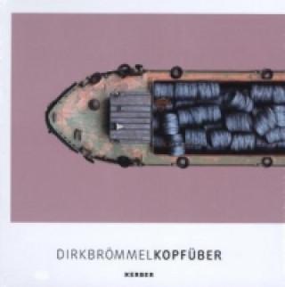 Dirk Brömmel, Kopfüber