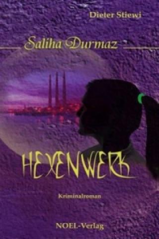 Saliha Durmaz, Hexenwerk