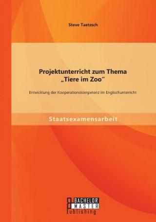 Projektunterricht Zum Thema tiere Im Zoo