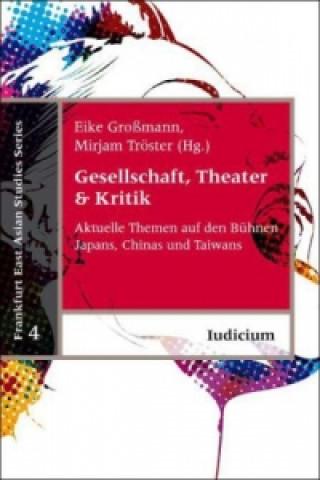 Gesellschaft, Theater & Kritik