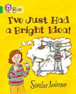 I've Just Had a Bright Idea!