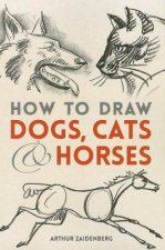 How to Draw Dogs, Cats, and Horses