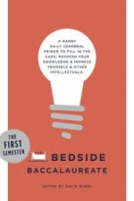 Bedside Baccalaureate: The First Semester