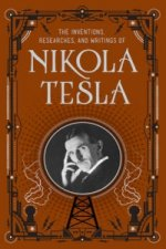Inventions, Researches and Writings of Nikola Tesla (Barnes