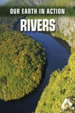 Our Earth in Action: Rivers
