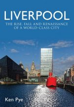 Liverpool: the Rise, Fall and Renaissance of a World Class C