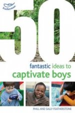 50 Fantastic Ideas to Captivate Boys