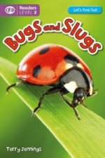 Let's Find Out: Bugs & Slugs