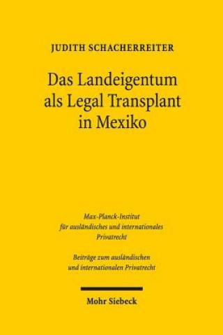 Das Landeigentum als Legal Transplant in Mexiko