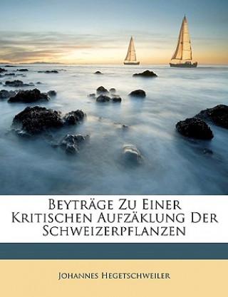Beyträge Zu Einer Kritischen Aufzäklung Der Schweizerpflanzen