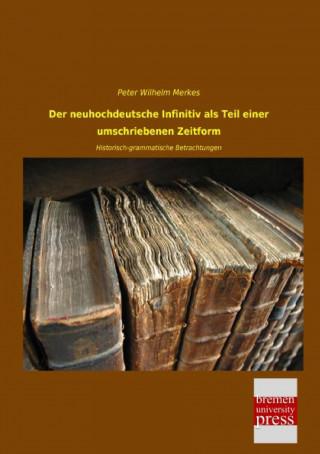 Der neuhochdeutsche Infinitiv als Teil einer umschriebenen Zeitform
