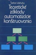 Teoretické základy automatizácie konštruovania