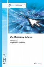 ECDL Word Processing Software Using Word 2013 (BCS ITQ Level