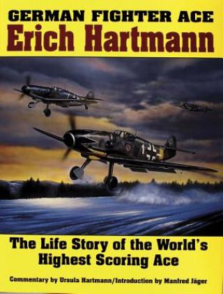 German Fighter Ace Erich Hartmann