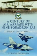 Century of Air Warfare With Nine (IX) Squadron, RAF