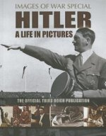 Hitler: A Life in Pictures (Images of War Special)