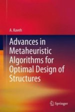 Advances in Metaheuristic Algorithms for Optimal Design of Structures, 1