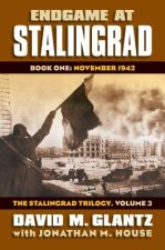 Endgame at Stalingrad: The Stalingrad Trilogy, Volume 3