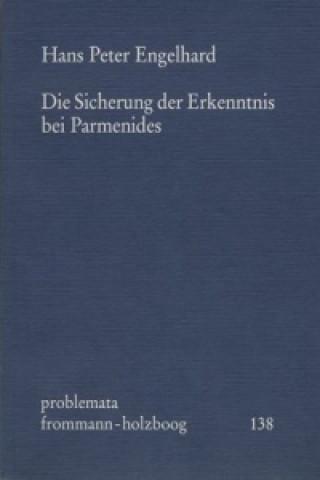 Die Sicherung der Erkenntnis bei Parmenides