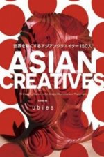 Asian Creatives: 150 Most Promising Talents in Art, Design, Illustration and Photography