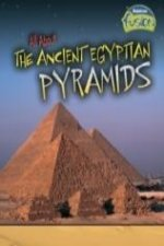 All About the Ancient Egyptian Pyramids