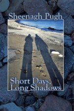 Short Days, Long Shadows