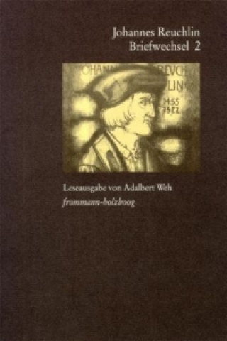 Johannes Reuchlin: Briefwechsel. Leseausgabe / Band 2: 1506-1513. Bd.2