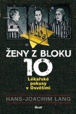 Ženy z bloku 10 - Lékařské pokusy v Osvětimi