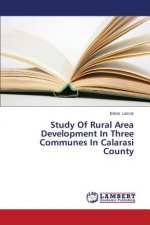 Study Of Rural Area Development In Three Communes In Calarasi County