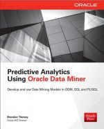 Predictive Analytics Using Oracle Data Miner: Develop for OD