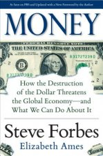 Money: How the Destruction of the Dollar Threatens the Globa