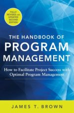 Handbook of Program Management: How to Facilitate Project Su