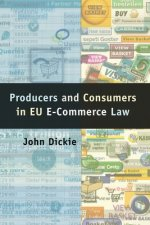 Producers and Consumers in EU e-Commerce Law