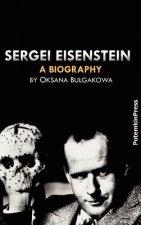 Sergei Eisenstein. a Biography