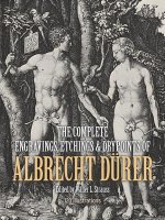 Complete Engravings, Etchings and Drypoints of Albrecht Durer