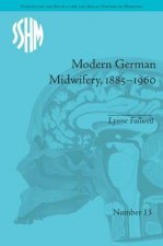 Modern German Midwifery, 1885-1960