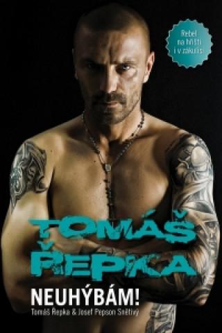 Tomáš Řepka Neuhýbám!