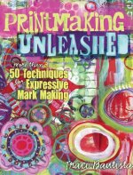 Printmaking Unleashed