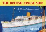 British Cruise Ship an Illustrated History 1945-2014
