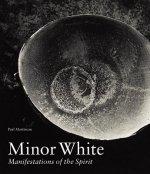 Minor White - Manifestations of the Spirit