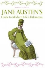 Jane Austen's Guide to Modern Life's Dilemmas