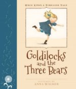 Once Upon A Timeless Tale: Goldilocks and the Three Bears