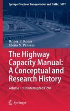 The Highway Capacity Manual: A Conceptual and Research History Volume 1, 1