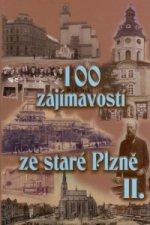 100 ZAJÍMAVOSTÍ ZE STARÉ PLZNĚ II.
