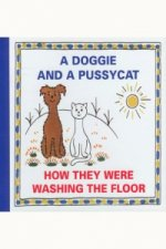 A Doggie and a Pussycat How They Were Washing the Floor